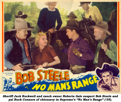 "Sheriff Jack Rockwell and ranch owner Roberta Gale suspect Bob Steele and pal Buck Connors of chicanery in Supreme's ""No Man's Range"" ('35)."