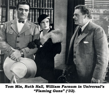 "Tom Mix, Ruth Hall, William Farnum in Universal's ""Flaming Guns"" ('32)."