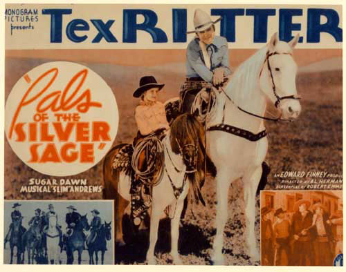 "Title card for ""Pals of the Silver Sage"" starring Tex Ritter with Sugar Dawn."