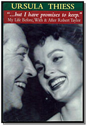 ...BUT I HAVE PROMISES TO KEEP. MY LIFE BEFORE, WITH & AFTER ROBERT TAYLOR.