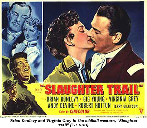"Brian Donlevy and Virginia Grey in the oddball western, ""Slaughter Trail"" ('51 RKO)."