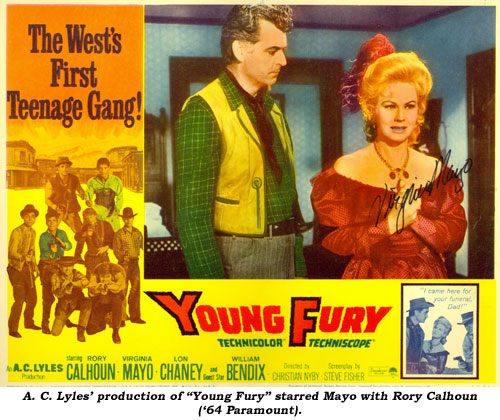 "A. C. Lyles' production of ""Young Fury"" starred Mayo with Rory Calhoun ('64 Paramount)."