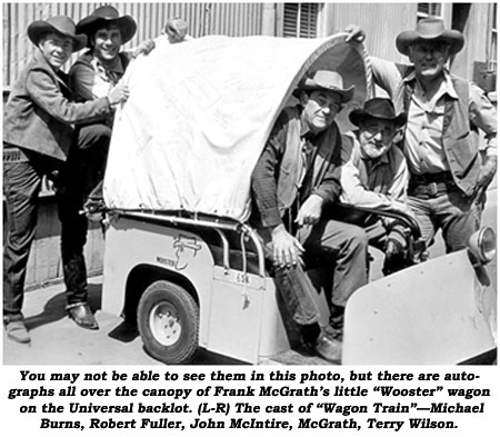 "You may not be able to see them in this photo, but there are autographs all over the canopy of Frank McGrath's little ""Wooster"" wagon on the Universal backlot. (L-R) The cast of ""Wagon Train""--Michael Burns, Robert Fuller, John McIntire, McGrath, Terry Wilson."