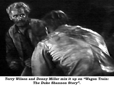 "Terry Wilson and Denny Miller mix it up on ""Wagon Train: The Duke Shannon Story""."