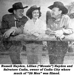 "Russell Hayden, Lillian (""Mousie"") Hayden and Salvatore Cudia, owner of Cudia City where much of ""26 Men"" was filmed."