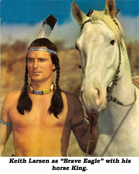 Keith Larsen as Brave Eagle with his horse King.