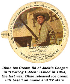 "Dixie Ice Cream lid of Jackie Coogan in ""Cowboy G-Men"" issued in 1954, the last year Dixie released ice cream lids based on movie and TV stars."