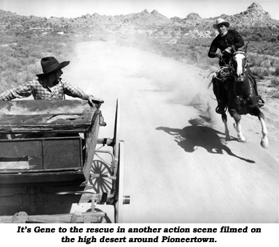 It's Gene to the rescue in another action scene filmed on the high desert around Pioneertown.