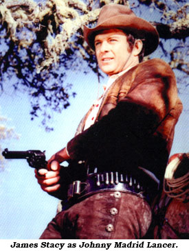 James Stacy as Johnny Madrid Lancer.