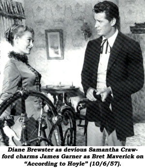 "Diane Brewster as devious Samantha Crawford charms James Garner as Bret Maverick on ""According to Hoyle"" (10/6/57)."
