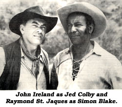 John Ireland as Jed Colby and Raymond St. Jaques as Simon Blake.