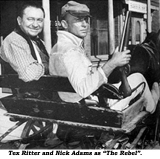 "Tex Ritter and Nick Adams as ""The Rebel""."