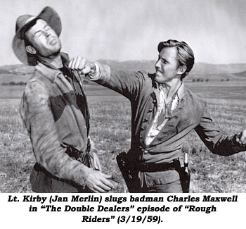 "Lt. Kirby (Jan Merlin) slugs badman Charles Maxwell in ""The Double Dealers"" episode of ""Rough Riders"" (3/19/59)."