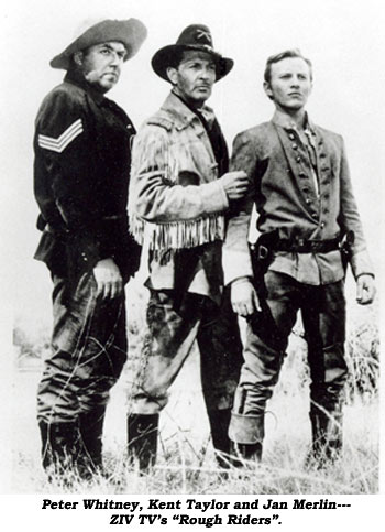 "Peter Whitney, Kent Taylor and Jan Merlin--ZIV TV's ""Rough Riders""."