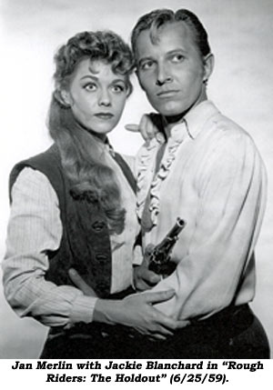 "Jan Merlin with Jackie Blanchard in ""Rough Riders: The Holdout"" (6/25/59)."