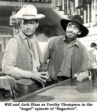 "Will and Jack Elam as Toothy Thompson in the ""Angel"" episode of ""Sugarfoot""."