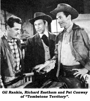 "Gil Rankin, Richard Eastham and Pat Conway of ""Tombstone Territory""."