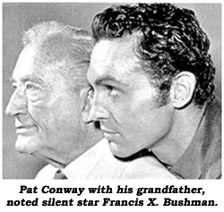 Pat Conway with his grandfather, noted silent star Francis X. Bushman.