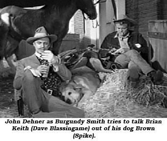 John Dehner as Burgundy Smith tries to talk Brian Keith (Dave Blassingame) out of his dog Brown (Spike).