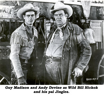 Guy Madison and Andy Devine as Wild Bill Hickok and his pal Jingles.