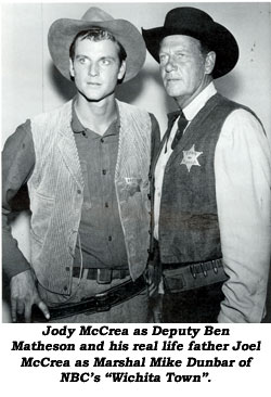 "Jody McCrea as Deputy Ben Matheson and his real life father Joel McCrea as Marshal Mike Dunbar of NBC's ""Wichita Town""."