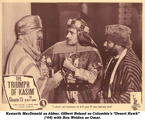 "Kenneth MacDonald as Akbar, Gilbert Roland as Columbia's ""Desert Hawk"" ('44) and Ben Welden as Omar."