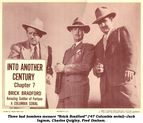 "Three bad hombres menace ""Brick Bradford"" ('47 Columbia serial)--Jack Ingram, Charles Quigley, Fred Graham."
