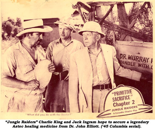"""Jungle Raiders"" Charlie King and Jack Ingram hope to secure a legendary Aztec healing medicine from Dr. John Elliott. ('45 Columbia serial)."