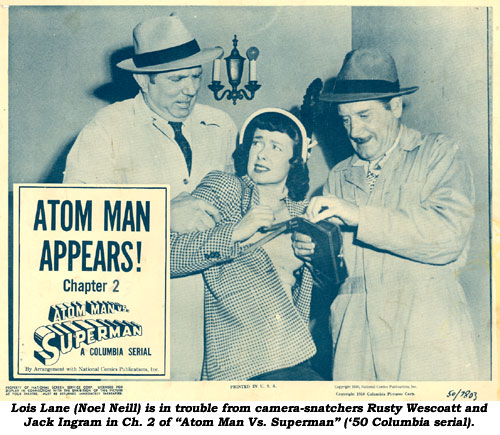 "Lois Lane (Noel Neill) is in trouble from camera-snatchers Rusty Wescoatt and Jack Ingram in Ch. 2 of ""Atom Man Vs. Superman"" (50 Columbia serial)."