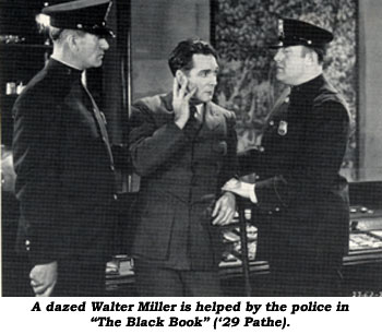 "A dazed Walter Miller is helped by the police in ""The Black Book"" ('29 Pathe)."