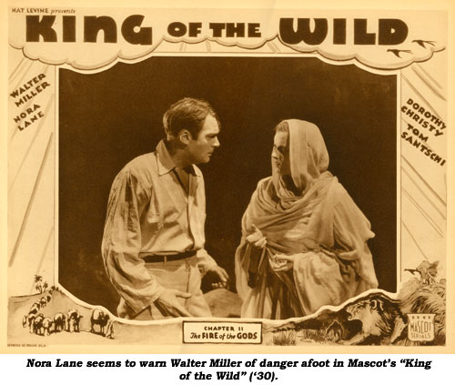 "Nora Lane seems to warn Walter Miller of danger afoot in Mascot's ""King of the Wild"" ('30)."