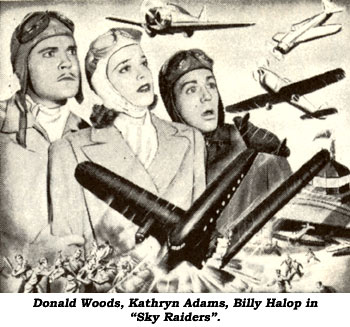 "Donald Woods, Kathryn Adams, Billy Halop in ""Sky Raiders""."