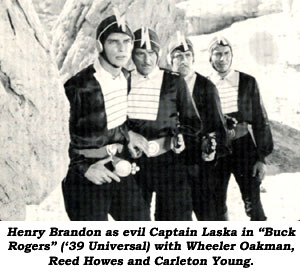 "Henry Brandon as evil Captain Laska in ""Buck Rogers"" ('39 Universal) with Wheeler Oakman, Reed Howes, Carleton Young."
