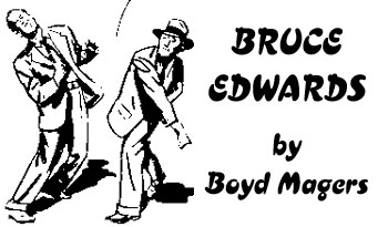 Bruce Edwards by Boyd Magers