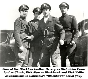 "Four of the Blackhawks--Don Harvey as Olaf, John Crawford as Chuck, Kirk Alyn as Blackhawk and Rick Vallin as Stanisslaus in Columbia's ""Blackhawk"" serial ('52)."