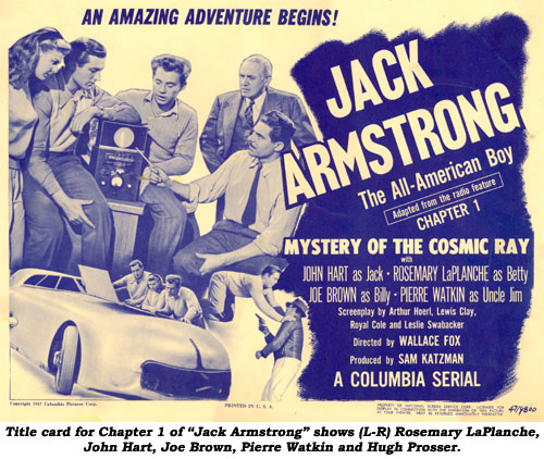 "Title card for Chapter 1 of ""Jack Armstrong"" shows (L-R) Rosemary LaPlanche, John Hart, Joe Brown, Pierre Watkin and Hugh Prosser."
