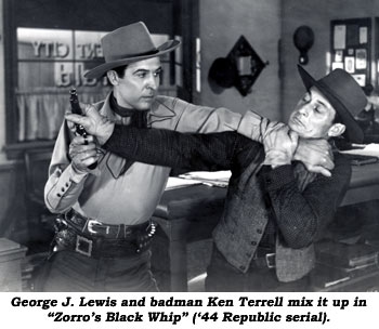 "George J. Lewis and badman Ken Terrell mix it up in ""Zorro's Black Whip"" ('44 Republic serial)."