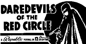 "Ad for ""Daredevils of the Red Circle""."
