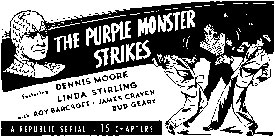 "Ad for ""The Purple Monster Strikes""."