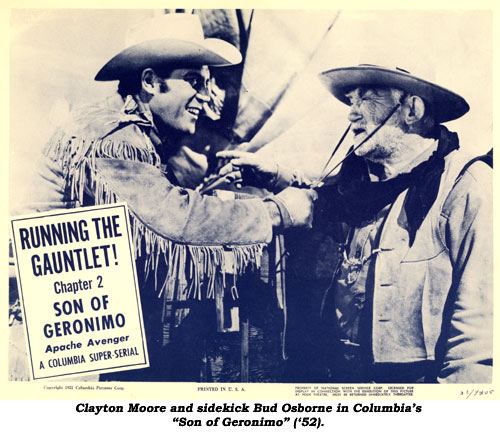 "Clayton Moore and sidekick Bud Osborne in Columbia's ""Son of Geronimo"" ('52)."