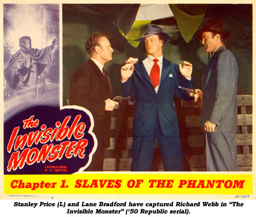 "Stanley Price (L) and Lane Bradford have captured Richard Webb in ""The Invisible Monster"" ('50 Republic serial)."