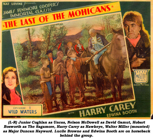 (L-R) Junior Coghlan as Uncas, Nelson McDowell as David Gamut, Hobart Bosworth as The Sagamore, Harry Carey as Hawkeye, Walter Miller (mounted) as Major Duncan Hayward. Lucile Browne and Edwina Booth are on horseback behind the group.