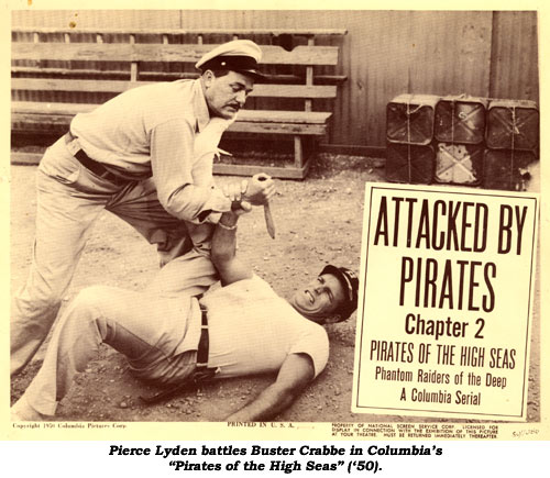 "Pierce Lyden battles Buster Crabble in Columbia's ""Pirates of the High Seas"" ('50)."