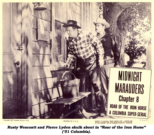 "Rust Westcoatt and Pierce Lyden skulk about in ""Roar of the Iron Horse"" ('51 Columbia)."
