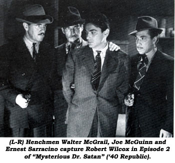 "(L-R) Henchmen Walter McGrail, Joe McGuinn and Ernest Sarracino capture Robert Wilcos in Episode 2 of ""Mysterious Dr. Satan"" ('40 Republic)."