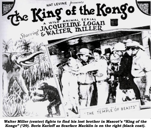 "Walter Miller (center) fights to find his lost brother in Mascot's ""King of the Kongo"" ('29). Boris Karloff as Scarface Macklin is on the right (black coat)."