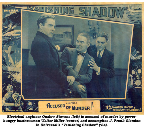 "Electrical engineer Onslow Stevens (left) is accused of murder by power-hungry businessman Water Miller (center) and accomplice J. Frank Glendon in Universal's ""Vanishing Shadow"" ('34)."