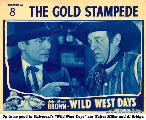"Up to no good in Universal's ""Wild West Days"" are Walter Miller and Al Bridge."
