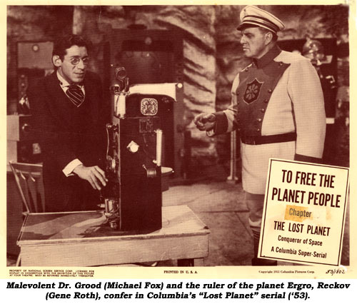 "Malevolent Dr. Grood (Michael Fox) and the ruler of the planet Ergro, Reckov (Gene Roth), confer in Columbia's ""Lost Planet"" serial ('53)."