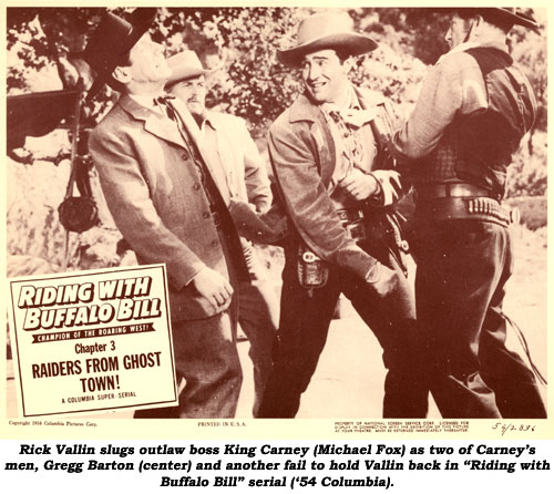 "Rick Vallin slugs outlaw boss King Carney (Michael Fox) as two of Carney's men, Gregg Barton (center) and another fail to hold Vallin back in ""Riding with Buffalo Bill"" serial ('54 Columbia)."